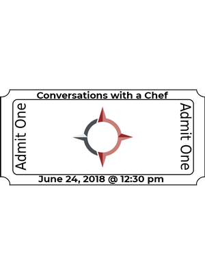 Conversations with a Chef: June 24, 2018